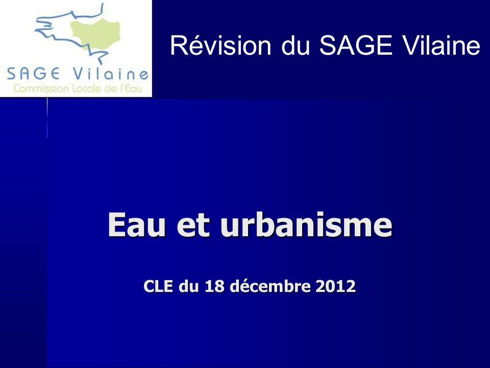Eau et urbanisme CLE du 18 décembre 2012 Révision du SAGE Vilaine