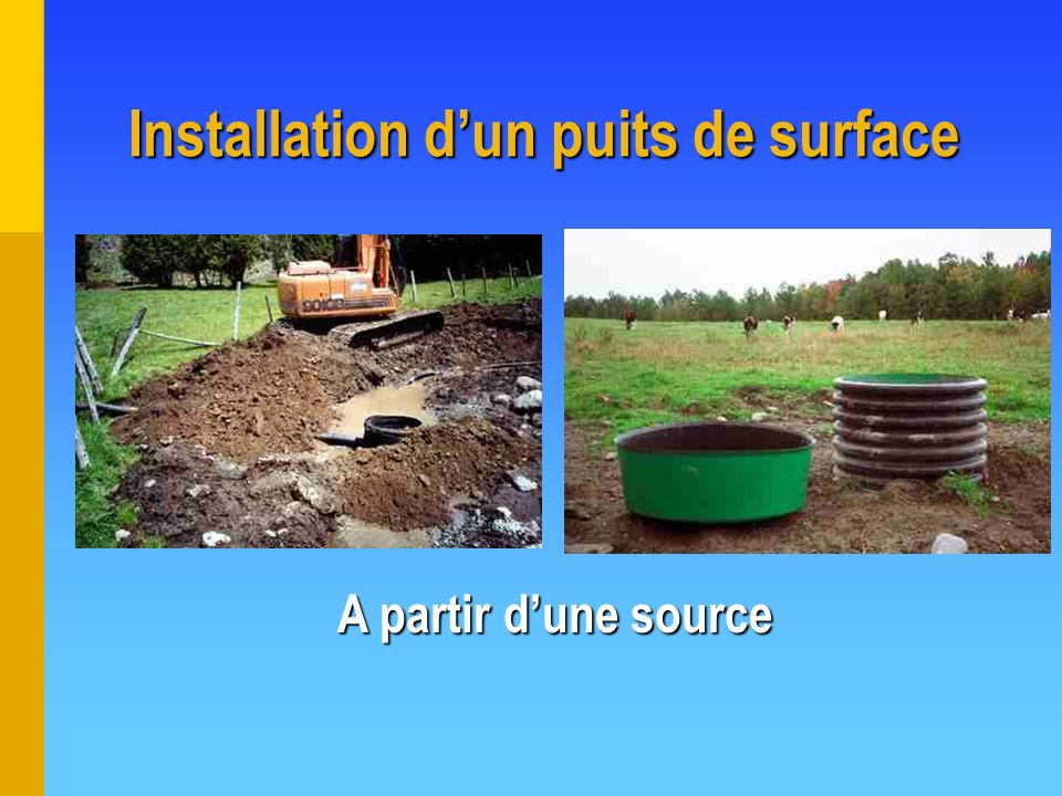Installation dun puits de surface A partir dune source