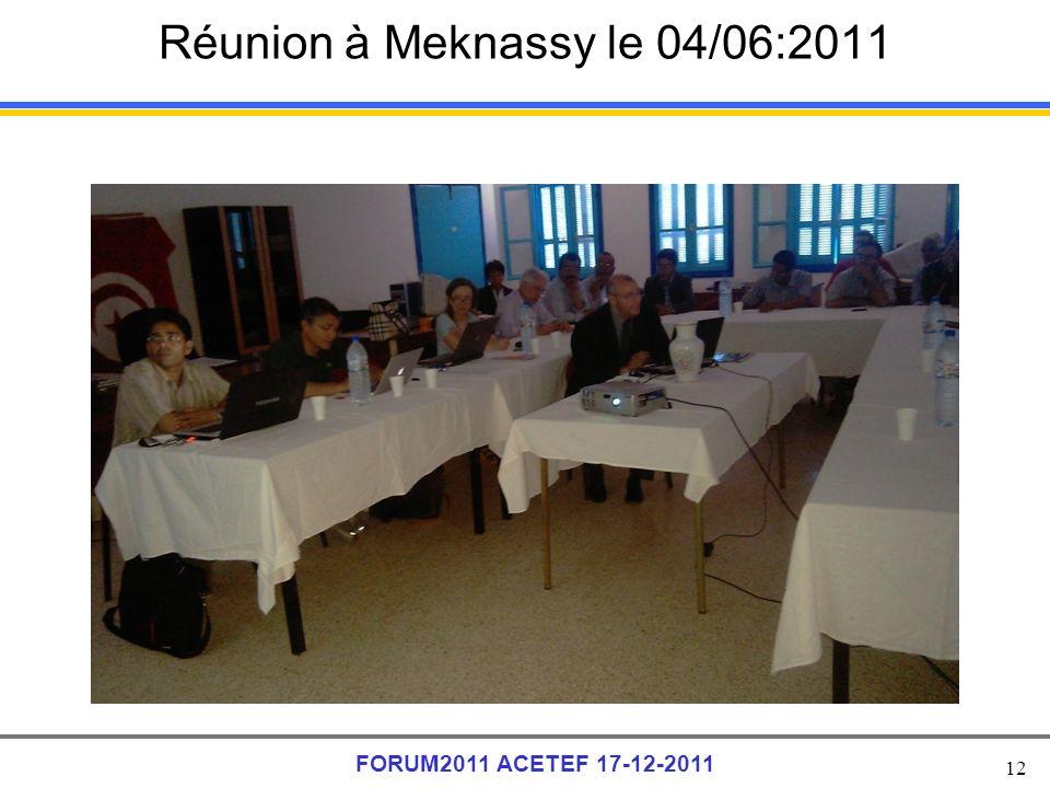 12 FORUM2011 ACETEF 17-12-2011 Réunion à Meknassy le 04/06:2011