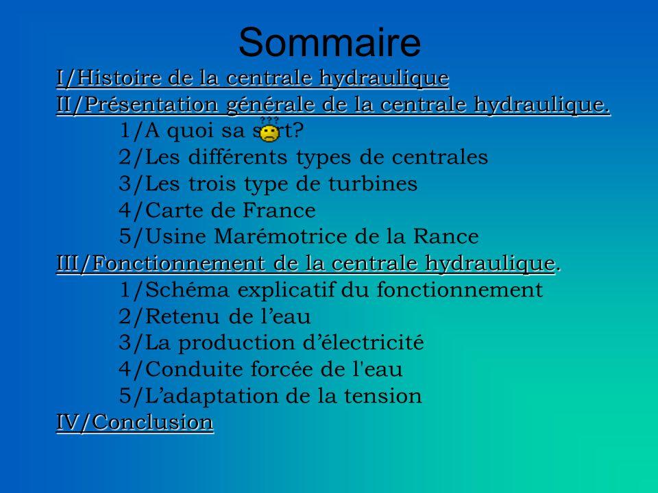 Sommaire I/Histoire de la centrale hydraulique II/Présentation générale de la centrale hydraulique.