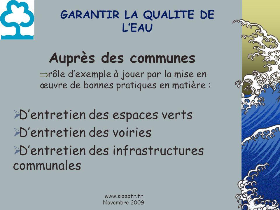 www.siaepfr.fr Novembre 2009 GARANTIR LA QUALITE DE LEAU Auprès des communes rôle dexemple à jouer par la mise en œuvre de bonnes pratiques en matière