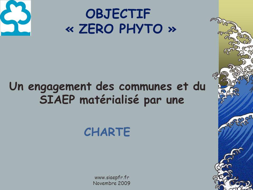www.siaepfr.fr Novembre 2009 OBJECTIF « ZERO PHYTO » Un engagement des communes et du SIAEP matérialisé par une CHARTE