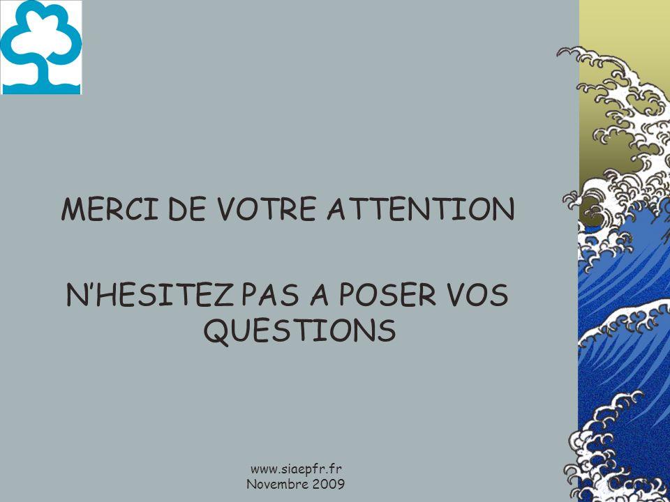 www.siaepfr.fr Novembre 2009 MERCI DE VOTRE ATTENTION NHESITEZ PAS A POSER VOS QUESTIONS