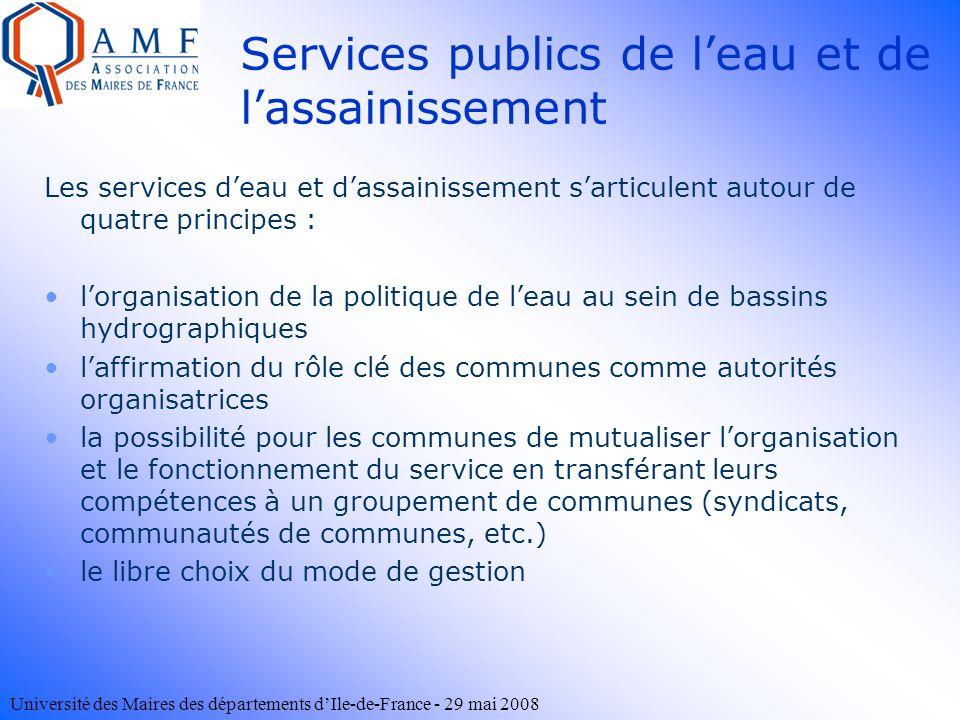 Université des Maires des départements dIle-de-France - 29 mai 2008 Services publics de leau et de lassainissement Les services deau et dassainissemen