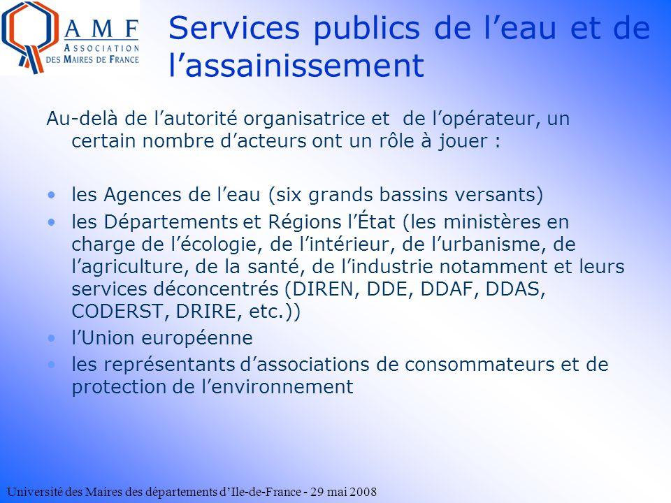 Université des Maires des départements dIle-de-France - 29 mai 2008 Au-delà de lautorité organisatrice et de lopérateur, un certain nombre dacteurs on