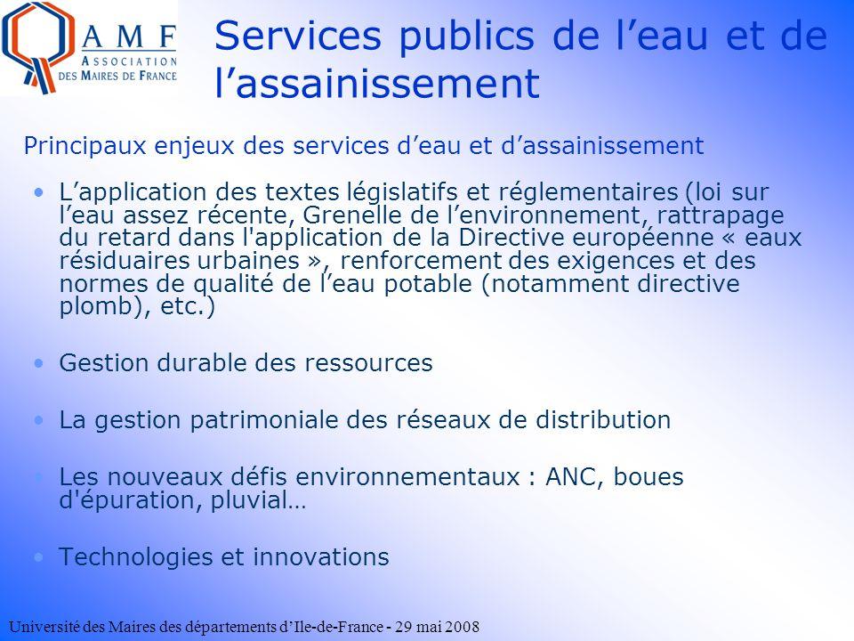 Université des Maires des départements dIle-de-France - 29 mai 2008 Lapplication des textes législatifs et réglementaires (loi sur leau assez récente,