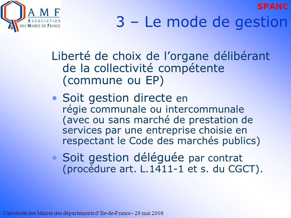 Université des Maires des départements dIle-de-France - 29 mai 2008 3 – Le mode de gestion Liberté de choix de lorgane délibérant de la collectivité c