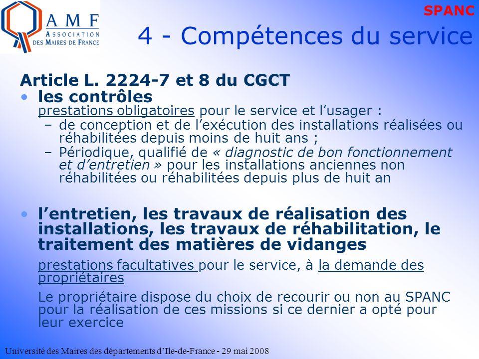Université des Maires des départements dIle-de-France - 29 mai 2008 4 - Compétences du service Article L. 2224-7 et 8 du CGCT les contrôles prestation