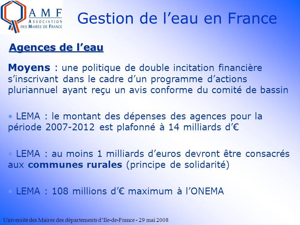 Université des Maires des départements dIle-de-France - 29 mai 2008 Agences de leau Moyens : une politique de double incitation financière sinscrivant