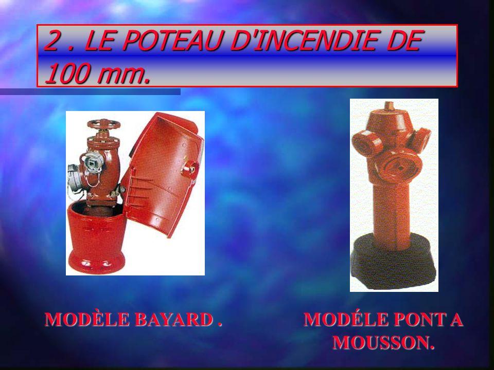2. LE POTEAU D'INCENDIE DE 100 mm. MODÉLE PONT A MOUSSON. MODÈLE BAYARD.