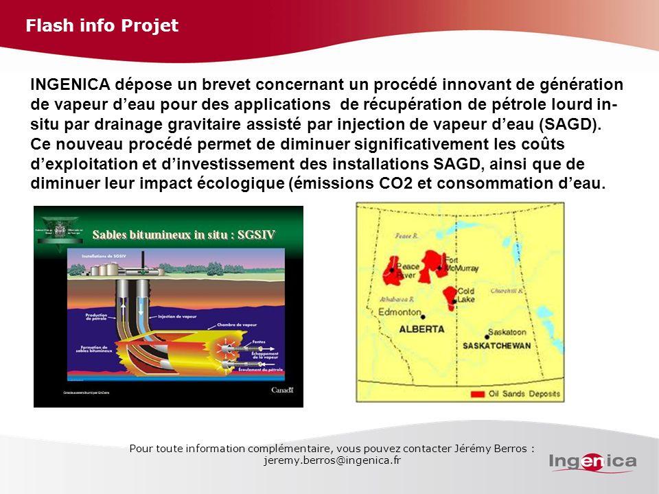 Flash info Projet Pour toute information complémentaire, vous pouvez contacter Jérémy Berros : jeremy.berros@ingenica.fr Water INGENICA dépose un brev