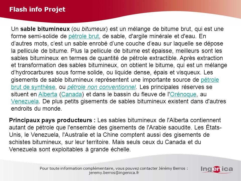 Flash info Projet Pour toute information complémentaire, vous pouvez contacter Jérémy Berros : jeremy.berros@ingenica.fr Un sable bitumineux (ou bitum