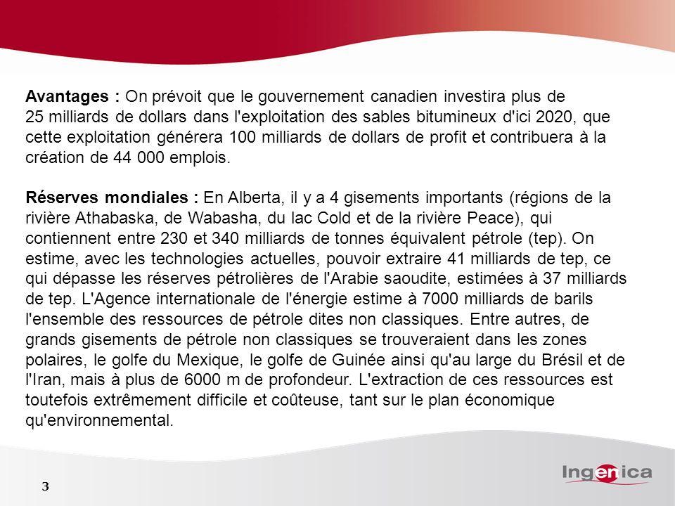 3 Avantages : On prévoit que le gouvernement canadien investira plus de 25 milliards de dollars dans l'exploitation des sables bitumineux d'ici 2020,