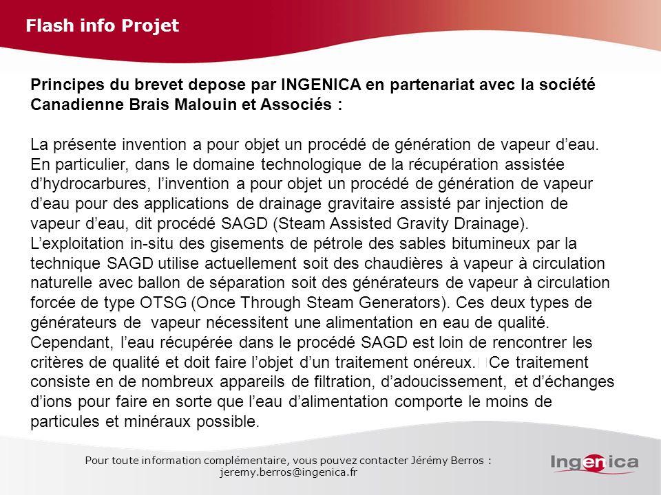 Flash info Projet Pour toute information complémentaire, vous pouvez contacter Jérémy Berros : jeremy.berros@ingenica.fr Principes du brevet depose pa