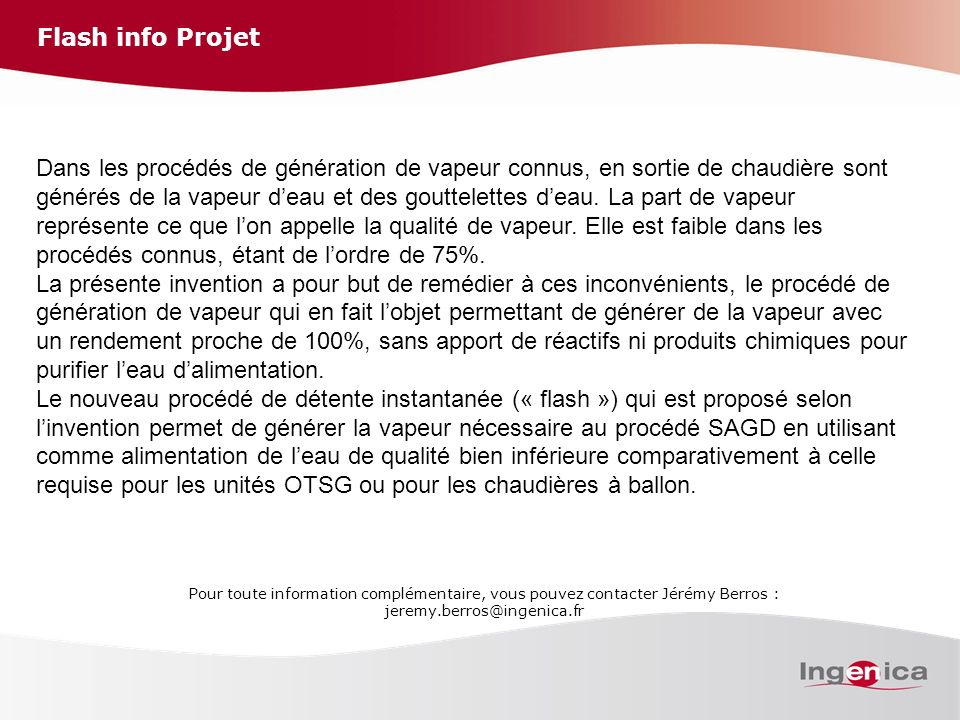 Flash info Projet Pour toute information complémentaire, vous pouvez contacter Jérémy Berros : jeremy.berros@ingenica.fr Dans les procédés de générati