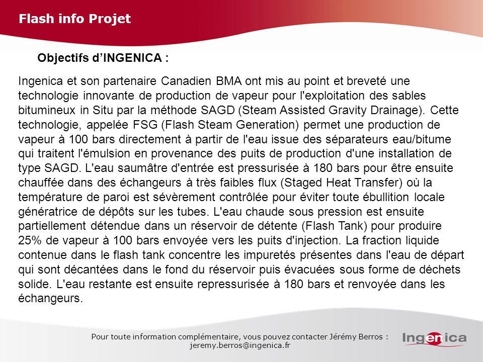Flash info Projet Pour toute information complémentaire, vous pouvez contacter Jérémy Berros : jeremy.berros@ingenica.fr Objectifs dINGENICA : Ingenic