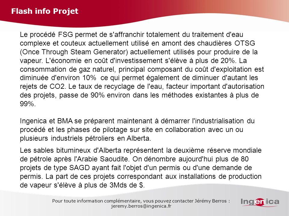 Flash info Projet Pour toute information complémentaire, vous pouvez contacter Jérémy Berros : jeremy.berros@ingenica.fr Le procédé FSG permet de s'af