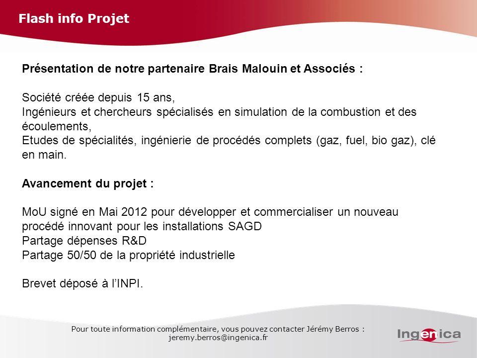 Flash info Projet Pour toute information complémentaire, vous pouvez contacter Jérémy Berros : jeremy.berros@ingenica.fr Présentation de notre partena