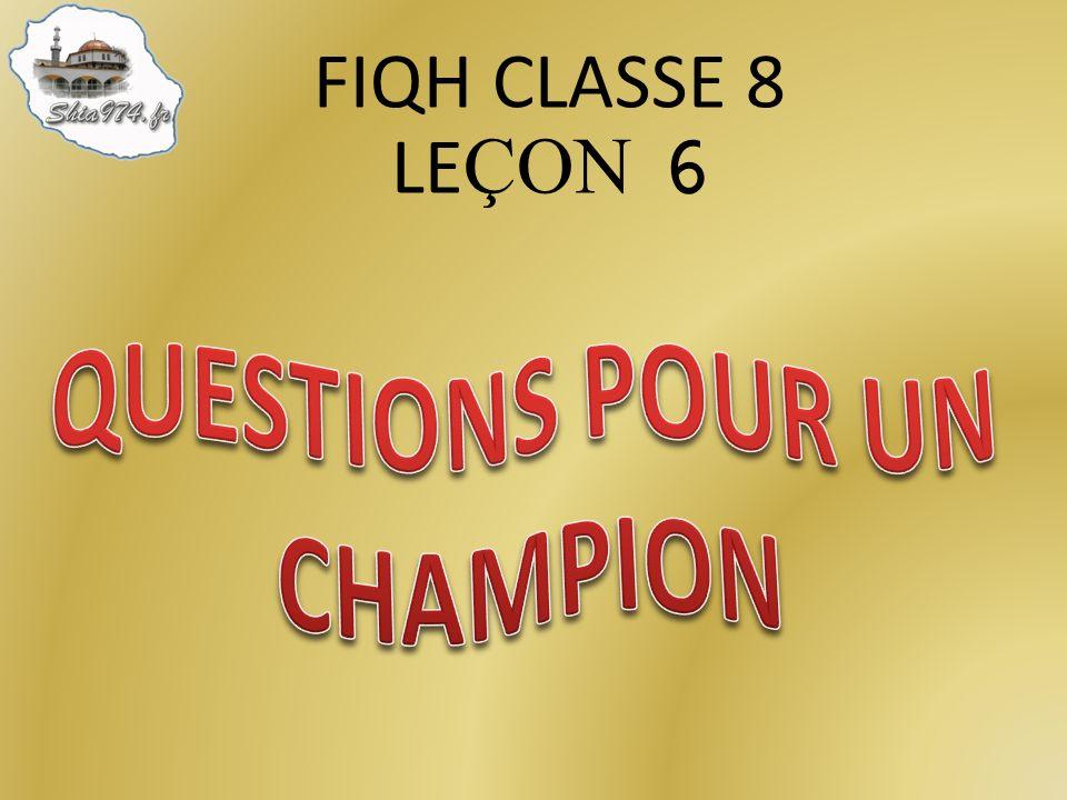 FIQH CLASSE 8 LE ÇON 6