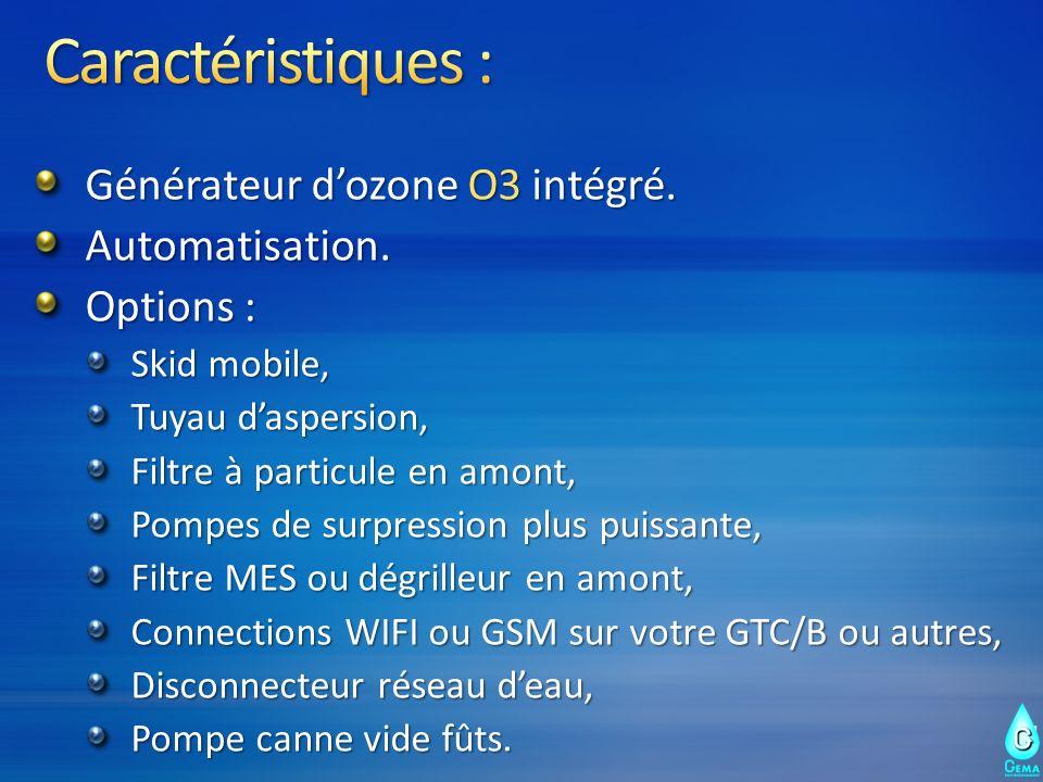 Générateur dozone O3 intégré. Automatisation. Options : Skid mobile, Tuyau daspersion, Filtre à particule en amont, Pompes de surpression plus puissan