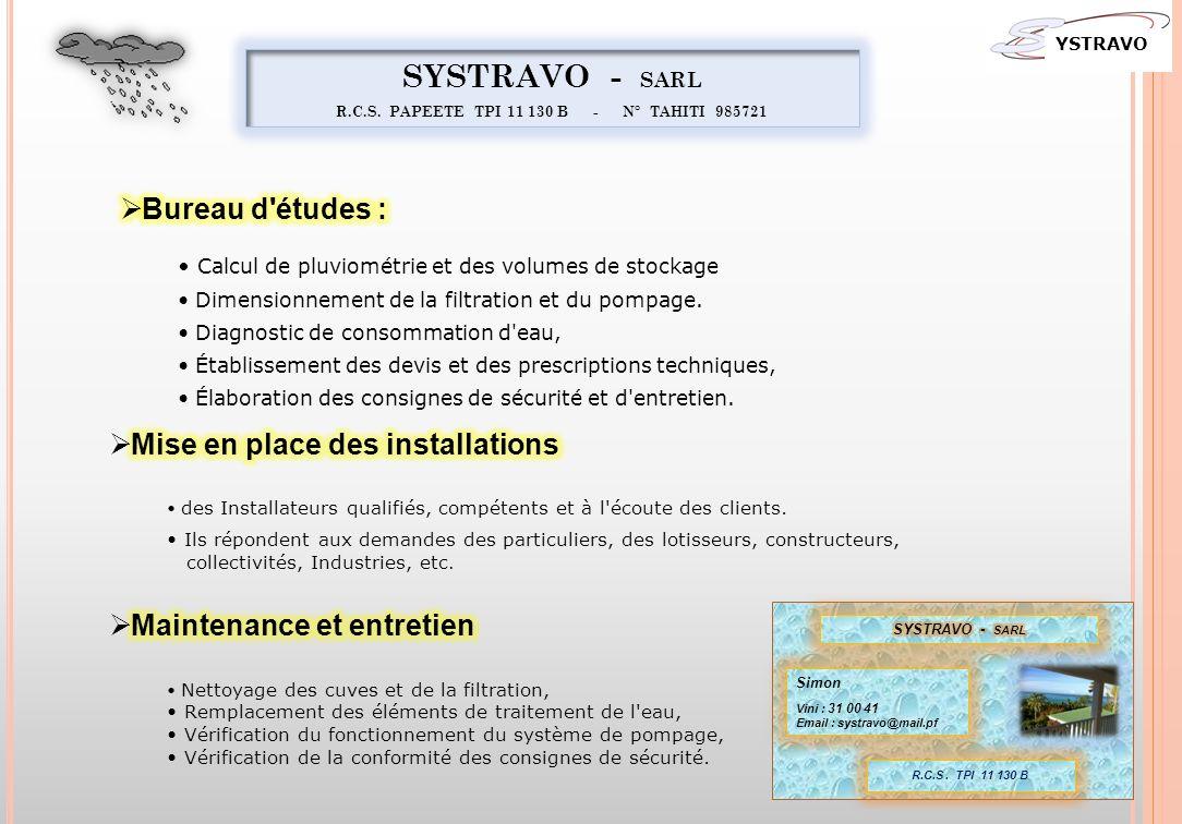 SYSTRAVO - SARL R.C.S. PAPEETE TPI 11 130 B - N° TAHITI 985721 YSTRAVO 23 Simon Vini : 31 00 41 Email : systravo@mail.pf R.C.S. TPI 11 130 B