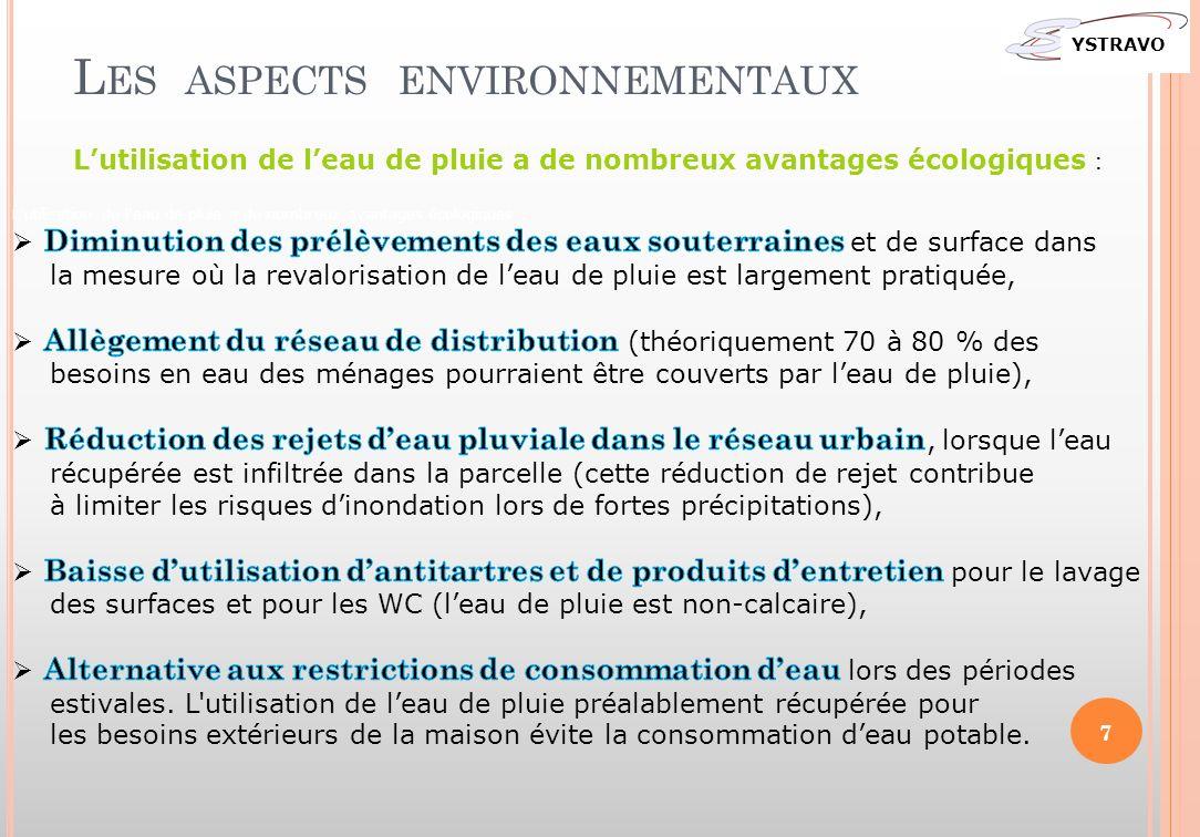 Lutilisation de leau de pluie a de nombreux avantages écologiques : L ES ASPECTS ENVIRONNEMENTAUX YSTRAVO 7