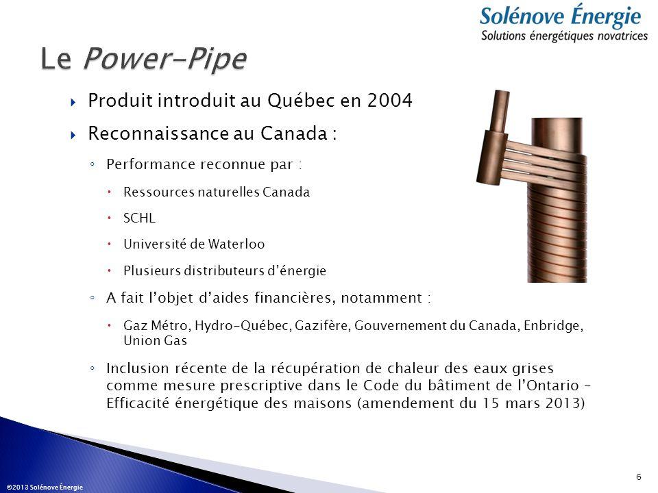 Produit introduit au Québec en 2004 Reconnaissance au Canada : Performance reconnue par : Ressources naturelles Canada SCHL Université de Waterloo Plu