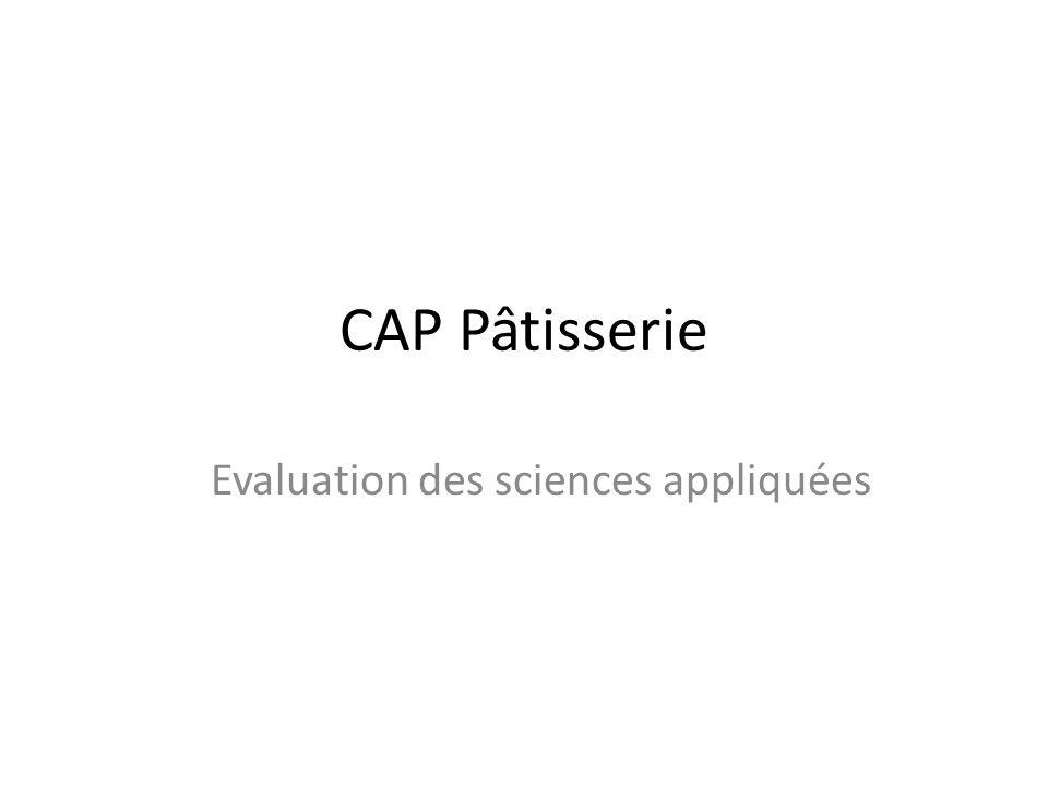 CAP Pâtisserie Evaluation des sciences appliquées