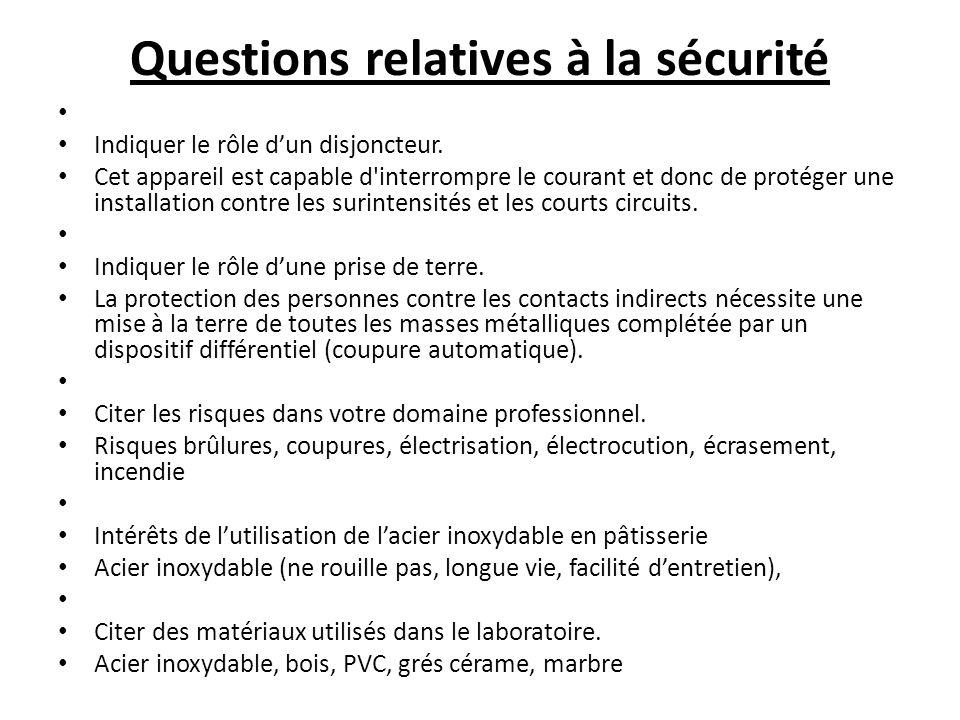 Questions relatives à la sécurité Indiquer le rôle dun disjoncteur.