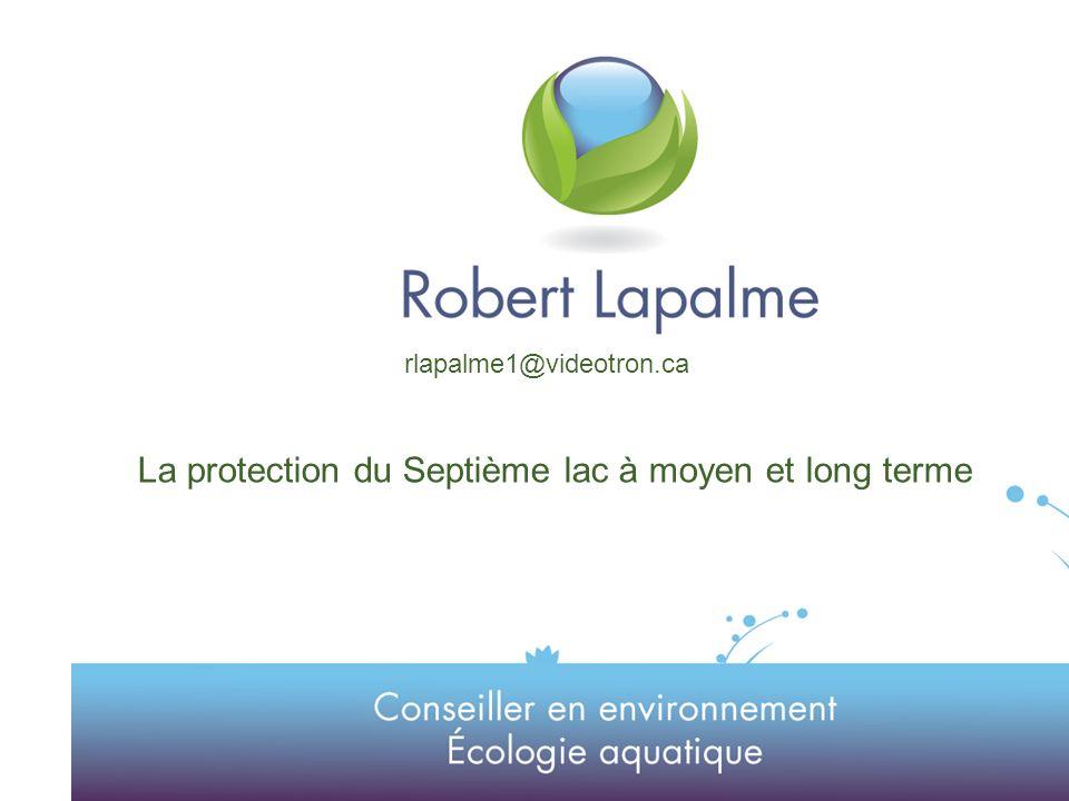1 Titre de la présentation La protection du Septième lac à moyen et long terme rlapalme1@videotron.ca