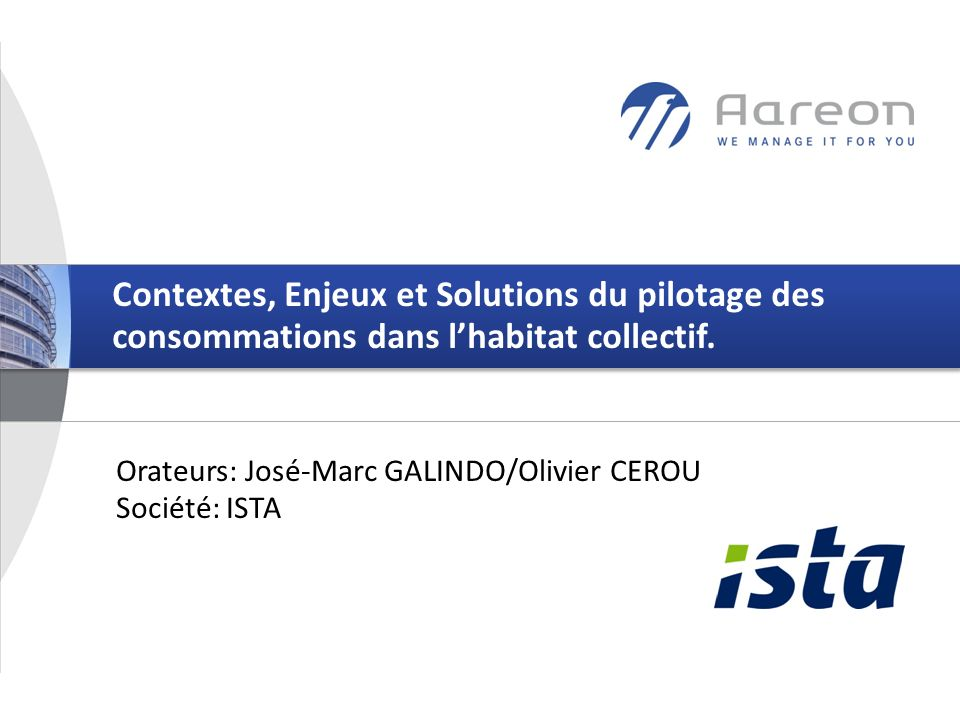 © Aareon France 1 Contextes, Enjeux et Solutions du pilotage des consommations dans lhabitat collectif.