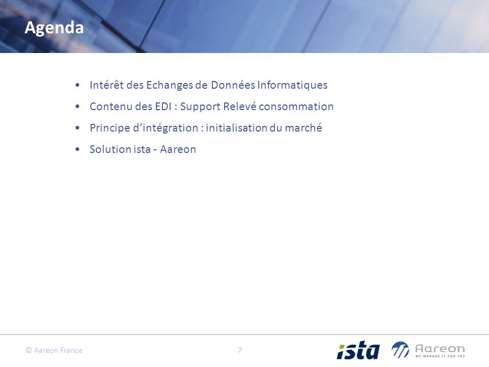 © Aareon France 7 Agenda Intérêt des Echanges de Données Informatiques Contenu des EDI : Support Relevé consommation Principe dintégration : initialisation du marché Solution ista - Aareon