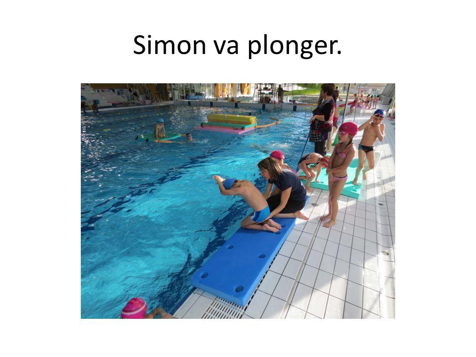 Simon va plonger.