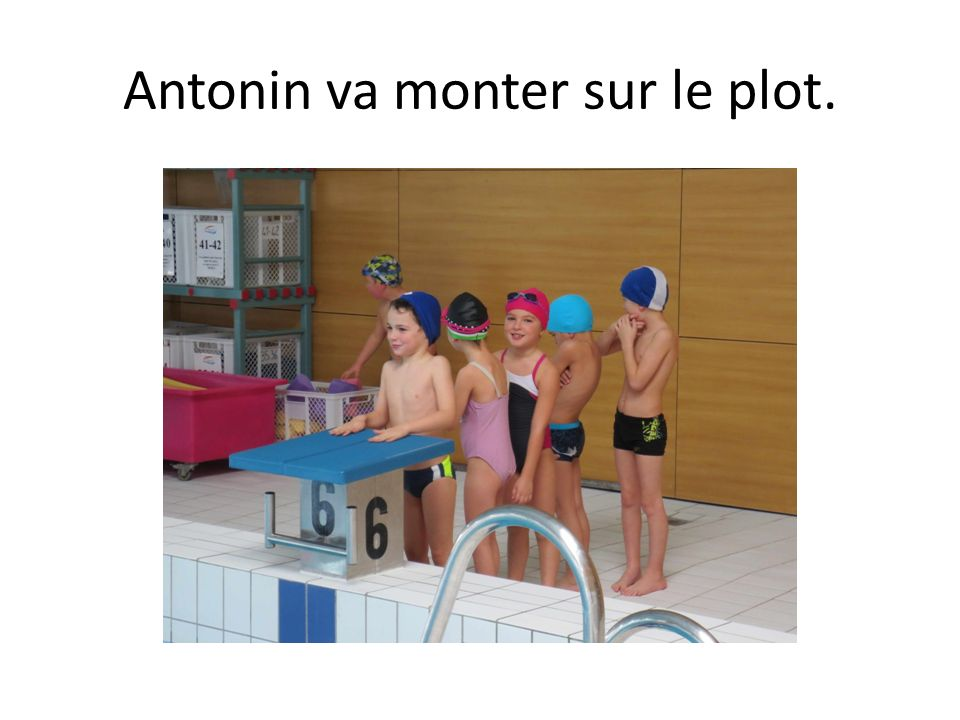 Antonin va monter sur le plot.