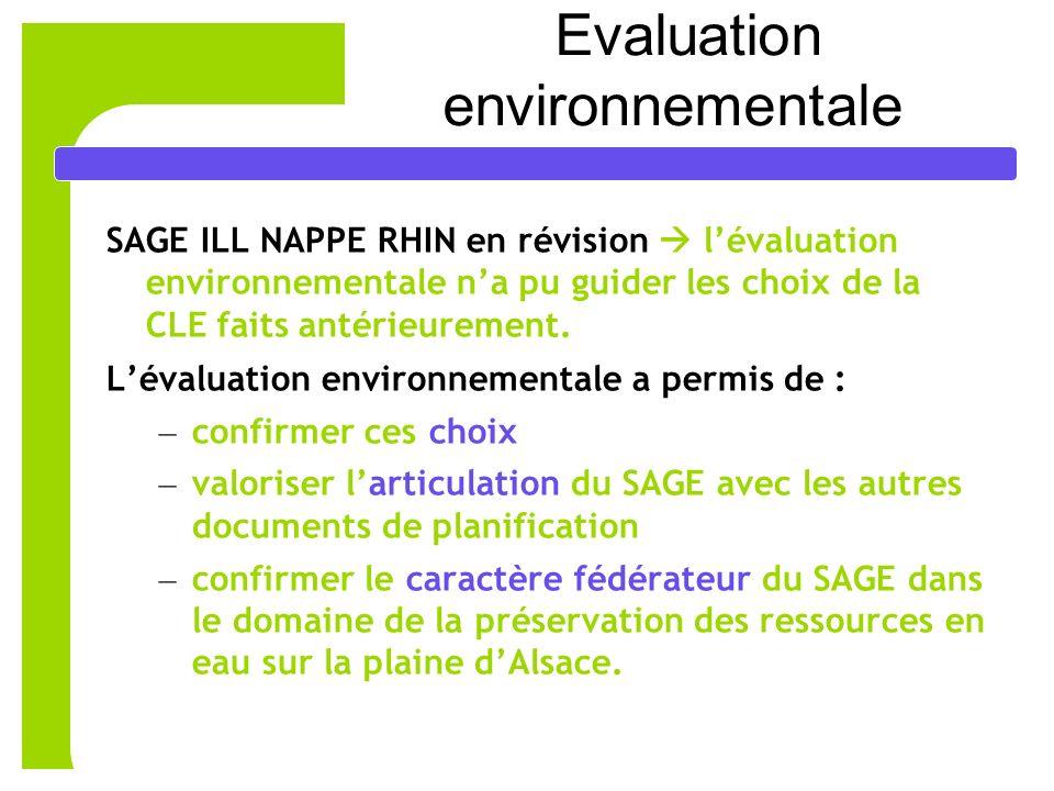 9 Evaluation environnementale SAGE ILL NAPPE RHIN en révision lévaluation environnementale na pu guider les choix de la CLE faits antérieurement.