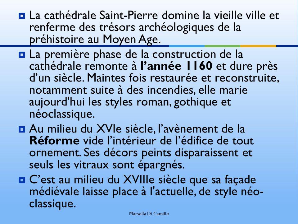 La cathédrale Saint-Pierre domine la vieille ville et renferme des trésors archéologiques de la préhistoire au Moyen Age. La première phase de la cons