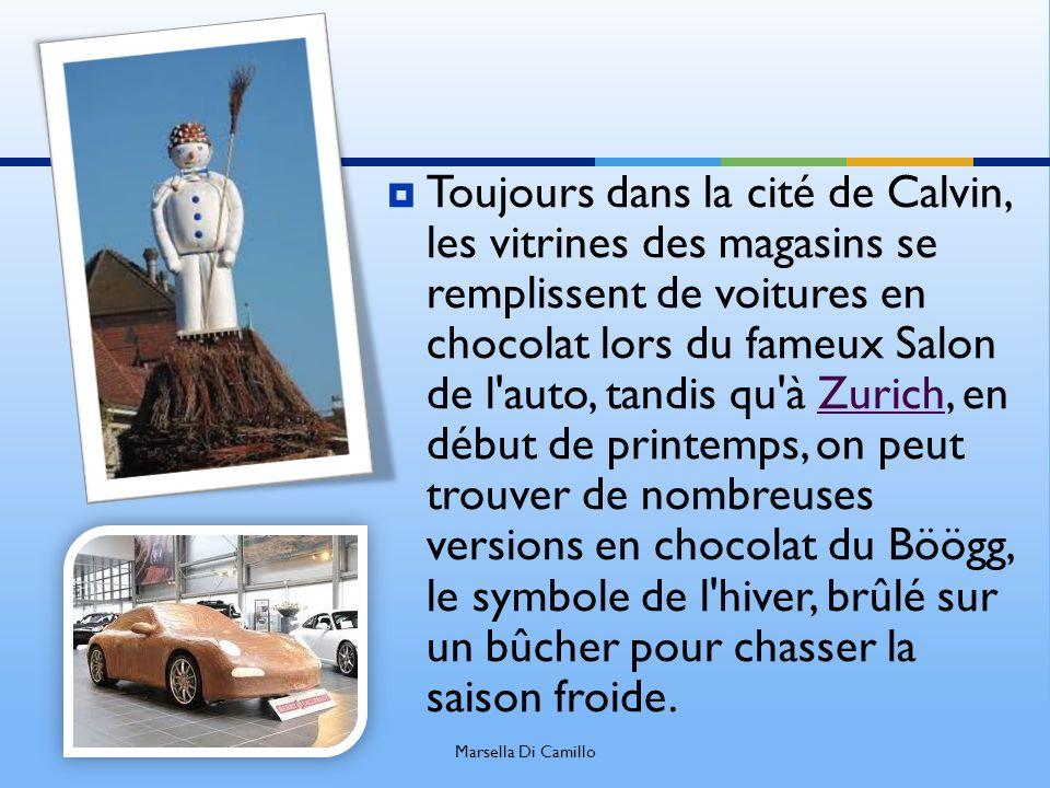 Toujours dans la cité de Calvin, les vitrines des magasins se remplissent de voitures en chocolat lors du fameux Salon de l'auto, tandis qu'à Zurich,
