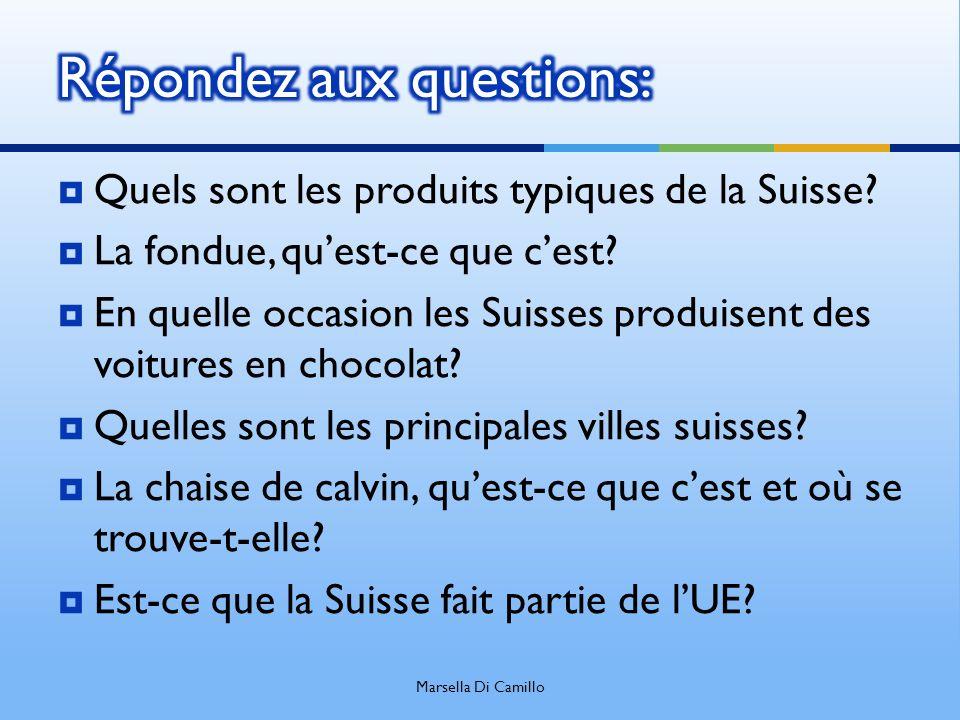 Quels sont les produits typiques de la Suisse? La fondue, quest-ce que cest? En quelle occasion les Suisses produisent des voitures en chocolat? Quell