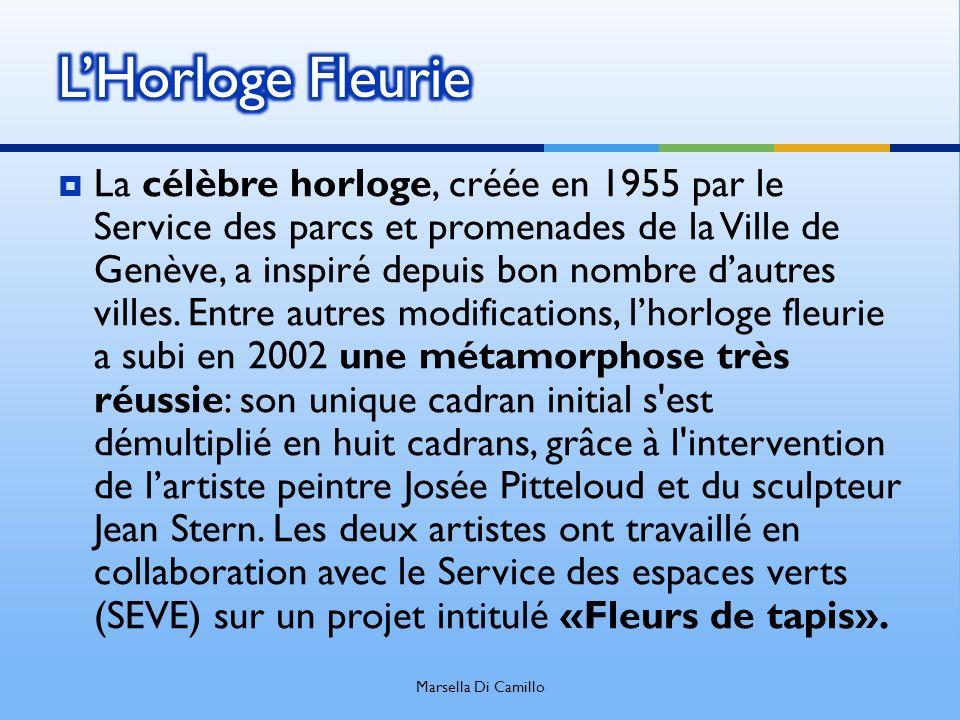 La célèbre horloge, créée en 1955 par le Service des parcs et promenades de la Ville de Genève, a inspiré depuis bon nombre dautres villes. Entre autr