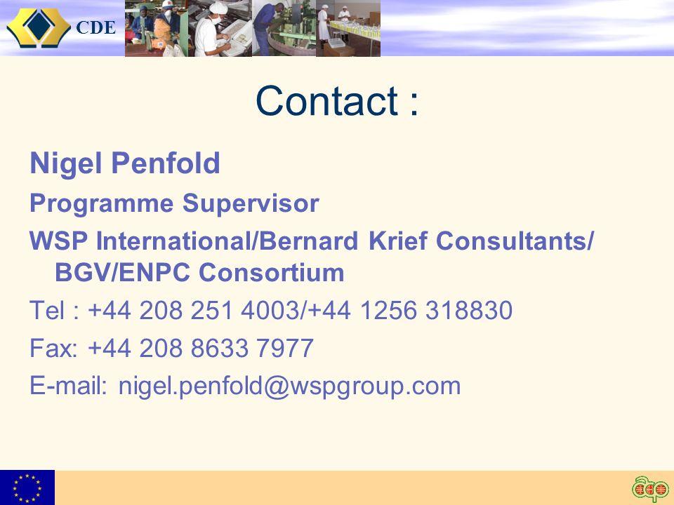 CDE Contact : Nigel Penfold Programme Supervisor WSP International/Bernard Krief Consultants/ BGV/ENPC Consortium Tel : +44 208 251 4003/+44 1256 318830 Fax: +44 208 8633 7977 E-mail: nigel.penfold@wspgroup.com