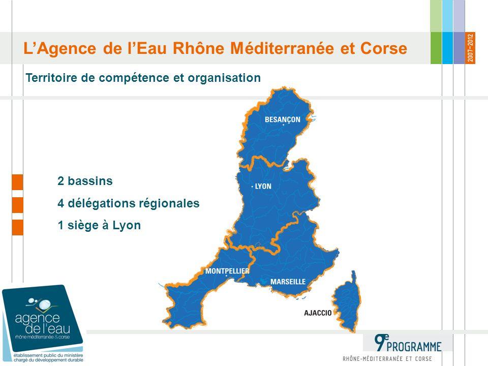LAgence de lEau Rhône Méditerranée et Corse Territoire de compétence et organisation 2 bassins 4 délégations régionales 1 siège à Lyon