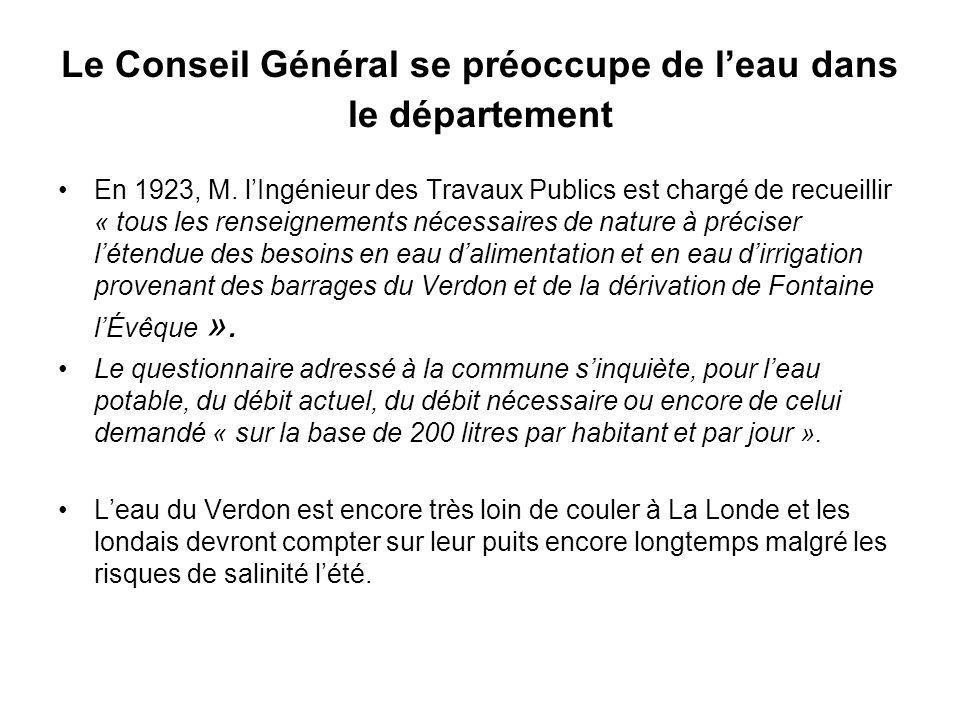 Le Conseil Général se préoccupe de leau dans le département En 1923, M. lIngénieur des Travaux Publics est chargé de recueillir « tous les renseigneme