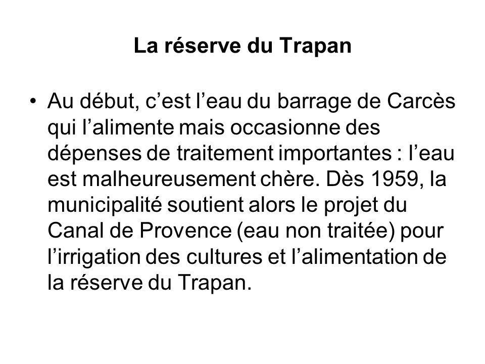 La réserve du Trapan Au début, cest leau du barrage de Carcès qui lalimente mais occasionne des dépenses de traitement importantes : leau est malheure