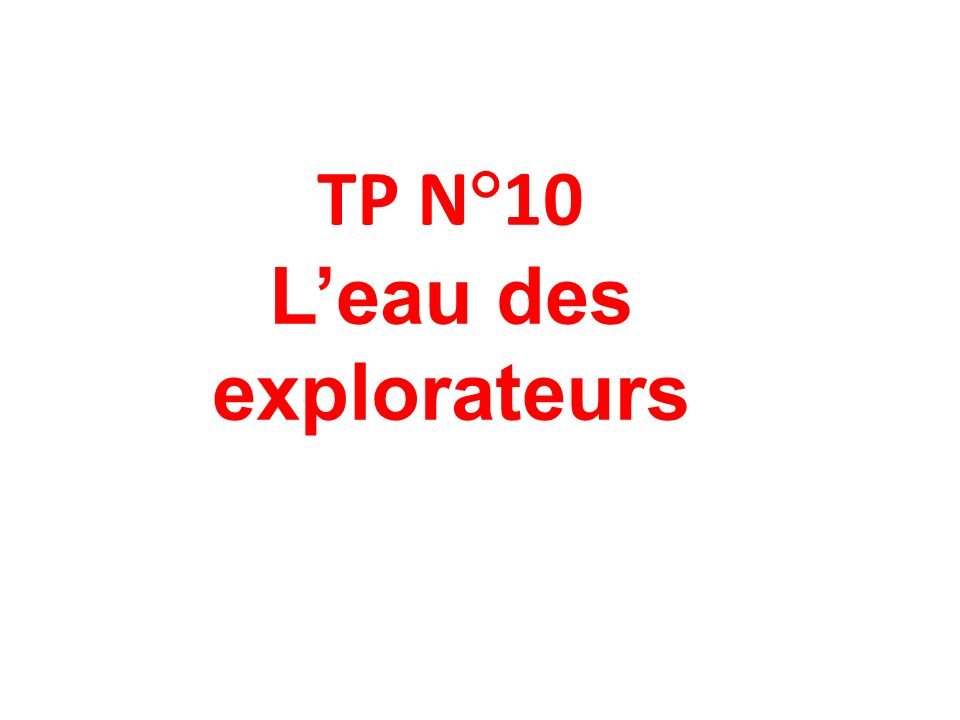 Alex TP N°10 Leau des explorateurs