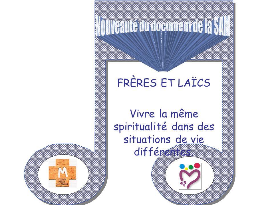 FRÈRES ET LAÏCS Vivre la même spiritualité dans des situations de vie différentes.