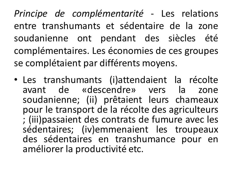 Principe de complémentarité - Les relations entre transhumants et sédentaire de la zone soudanienne ont pendant des siècles été complémentaires.
