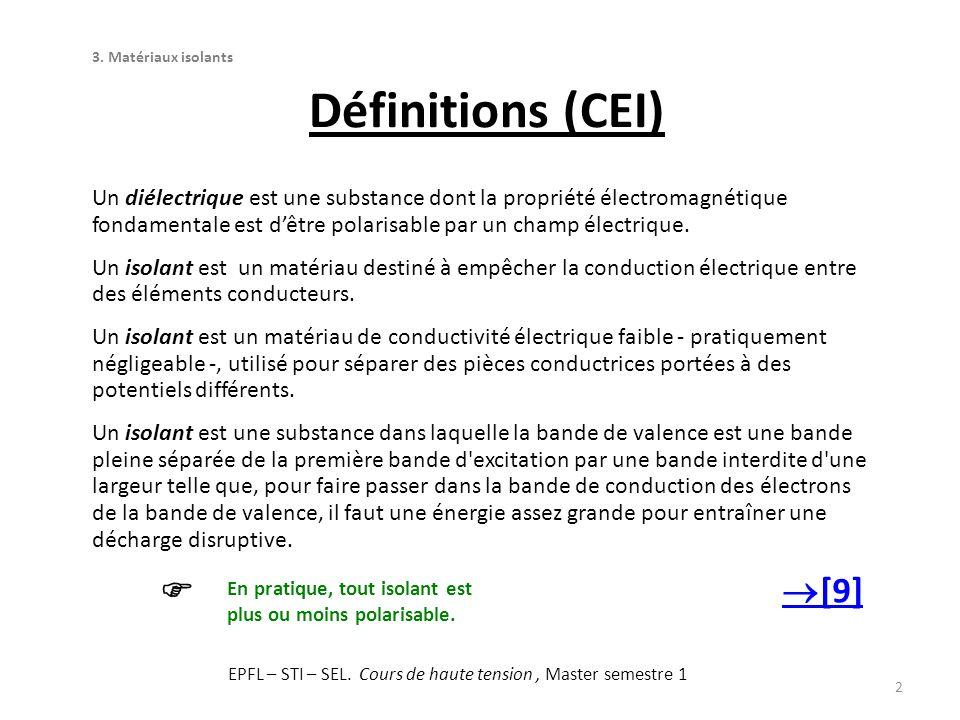 2 Un diélectrique est une substance dont la propriété électromagnétique fondamentale est dêtre polarisable par un champ électrique. Un isolant est un
