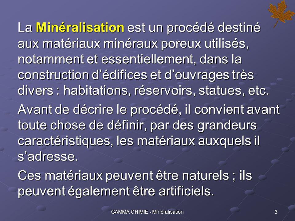 GAMMA CHIMIE - Minéralisation 2 Le procédé SILITRANS ® Traitement des matériaux minéraux poreux par « minéralisation »