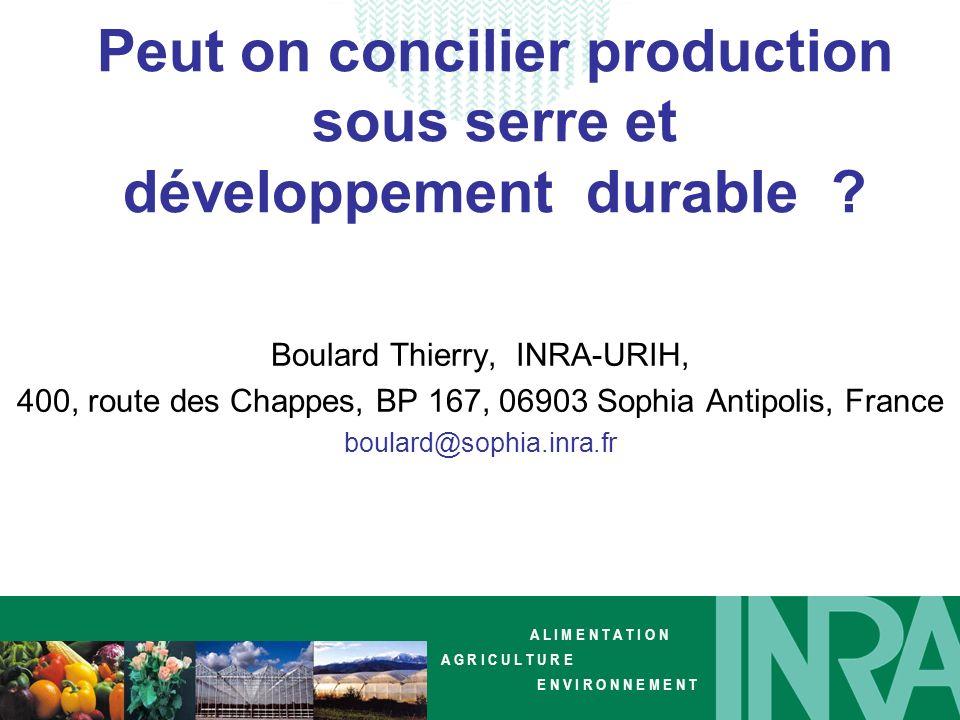 Boulard Thierry, INRA-URIH, 400, route des Chappes, BP 167, 06903 Sophia Antipolis, France boulard@sophia.inra.fr A L I M E N T A T I O N A G R I C U