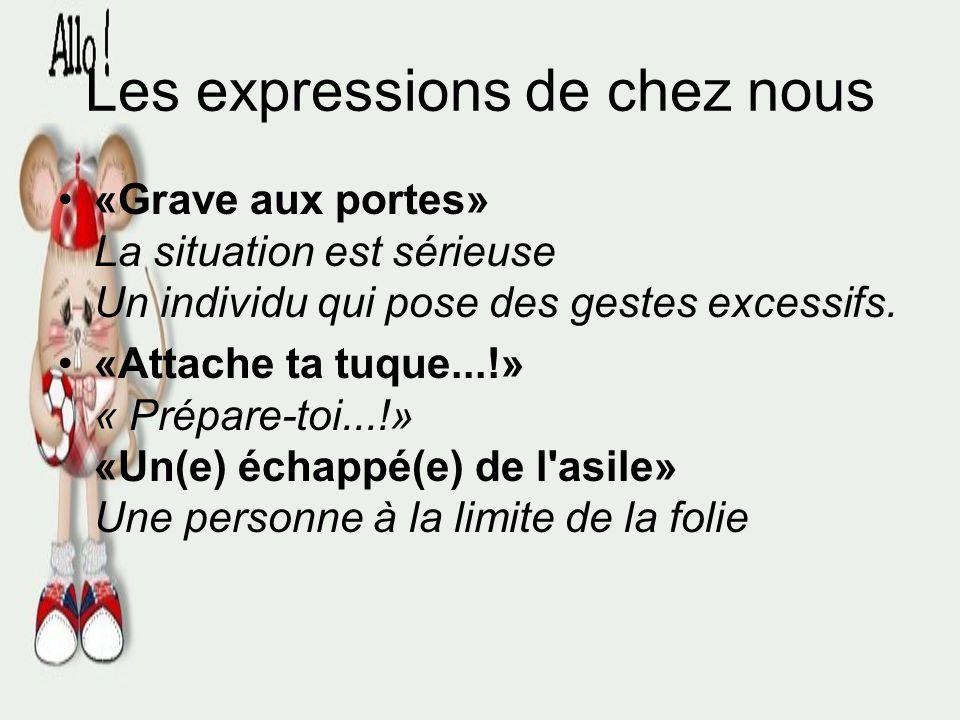 Les expressions de chez nous (Voici un régionalisme qui vient de Joliette: «chuton». C'est un terme qui désigne une personne peu soucieuse de son appa